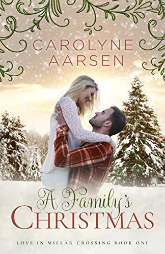 A Family's Christmas: A Sweet Romance (Romance in Millars Crossing Book 1)