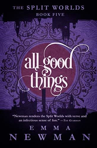 All Good Things (The Split Worlds Book 5) (English Edition)
