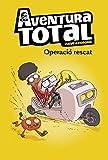 Operació rescat (Serie Aventura Total) (Catalan Edition)