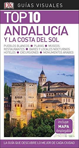 Guía Visual Top 10 Andalucía y la Costa del Sol: La guía