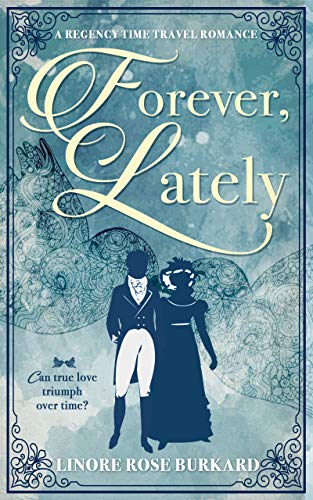 Forever, Lately: A Regency Time Travel Romance
