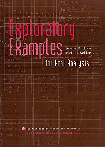 Exploratory Examples for Real Analysis (Classroom Resource Materials)
