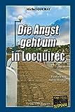 Die Angst geht um in Locquirec: Ein Bretagne-Krimi aus dem Finistere (Laure Saint-Donge, Band 1)