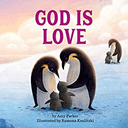 God Is Love (God Is Series) by [Amy Parker, Ramona Kaulitzki]