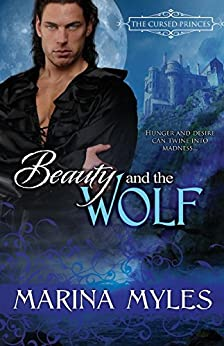 Beauty and the Wolf (The Cursed Princes Book 1) by [Marina Myles ]