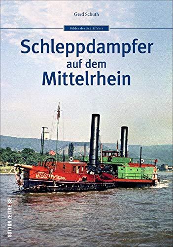 Schleppdampfer auf dem Mittelrhein in faszinierenden Fotografien