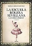 La Escuela Bolera sevillana (Flamenco)