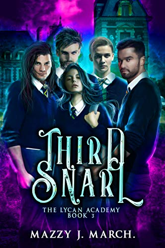 Third Snarl (The Lycan Academy Book 3)