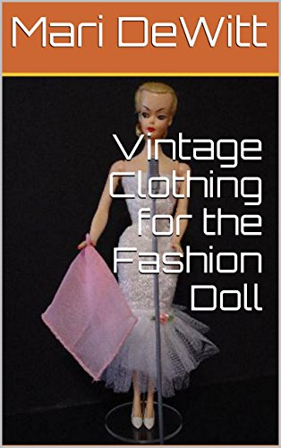 Vintage Clothing for the Fashion Doll: Marirose sewing patterns (English Edition)