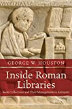 Inside Roman Libraries (Studies in the History of Greece and Rome)