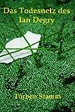 Das Todesnetz des Ian Degry