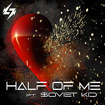 Half of Me (feat. $oviet Kid)