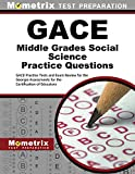 GACE Middle Grades Social Science Practice Questions: GACE Practice Tests & Exam Review for the Georgia Assessments for the Certification of Educators
