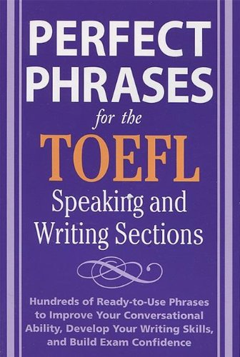 Perfect Phrases For The Toefl Speaking And Writing Sections Perfect Phrases Series