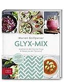 Glyx-Mix: Einfach abnehmen mit Rezepten aus dem Thermomix