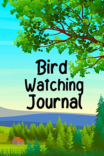 Bird Watching Journal: For Bird Watchers To Record and Keep Track of Bird...