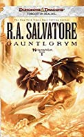 Gauntlgrym: Neverwinter Saga, Book I by R.A. Salvatore(2011-07-05)