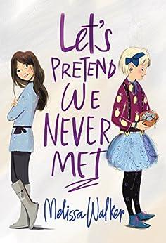 Let's Pretend We Never Met by [Melissa Walker]