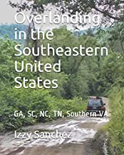 Overlanding in the Southeastern United States: GA, SC, NC, TN, Southern VA