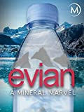 Evian: A Mineral Marvel