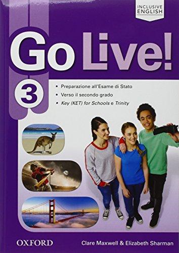 Go live. Student's book-Workbook-Extra-Trainer. Per la Scuola media. Con espansione online: Go live. Student's ... Book, ... Exam Trainer e [Lingua inglese]: Vol. 3