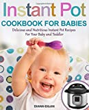 Best Baby Food Cookbooks - Instant Pot Cookbook for Babies: Delicious and Nutritious Review