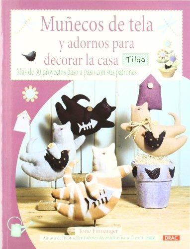 MUÑECOS DE TELA Y ADORNOS PARA DECORAR LA CASA TILDA: MÁS DE...