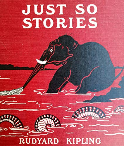 Just So Stories for Children: Rudyard Kipling (Rudyard Kipling Short Stories Children's Literature Children's Books Classics) [Annotated] (English Edition)