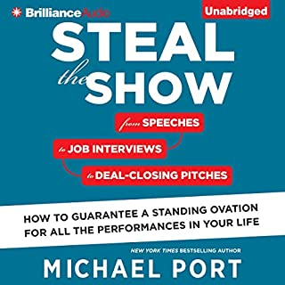 Steal the Show     From Speeches to Job Interviews to Deal-Closing Pitches, How to Guarantee a Standing Ovation for All the Performances in Your Life              By:                                                                                                                                 Michael Port                               Narrated by:                                                                                                                                 Michael Port                      Length: 7 hrs and 38 mins     48 ratings     Overall 4.2