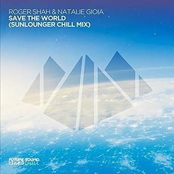 Save The World (Sunlounger Remix)