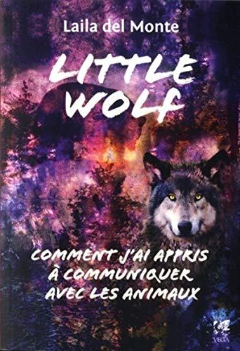 Little Wolf - Comment j'ai appris à communiquer avec les animaux