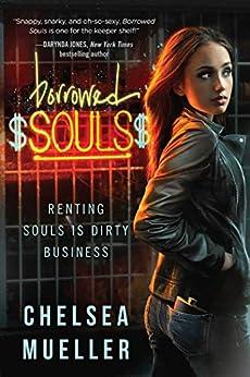 Borrowed Souls: A Soul Charmer Novel by [Chelsea Mueller]