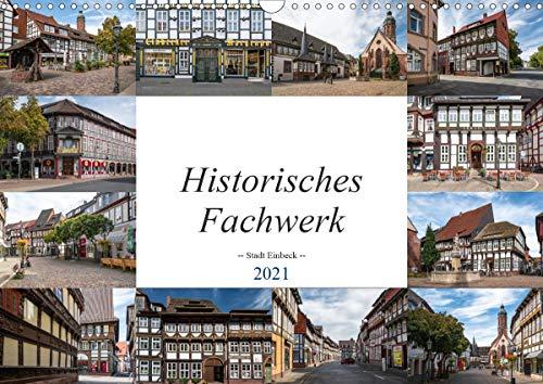 Historisches Fachwerk - Stadt Einbeck (Wandkalender 2021 DIN A3 quer)