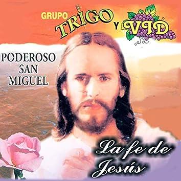 La Fe de Jesus - Poderoso San Miguel