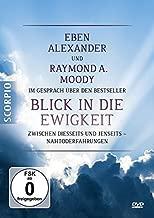 Eben Alexander und Raymond A. Moody im Gespräch über den Bestseller Blick in die Ewigkeit - DVD: zwischen Diesseits und Jenseits - Nahtoderfahrungen