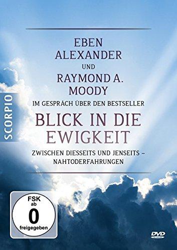 Eben Alexander und Raymond A. Moody im Gesprach uber den Bestseller Blick in die Ewigkeit - DVD