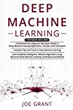 Deep Machine Learning: 3 in 1- A Comprehensive Beginner Developer Guide + Complete Tips and Tricks + Advanced Deep Machine Learning Techniques and Methods to learning Artificial Intelligence
