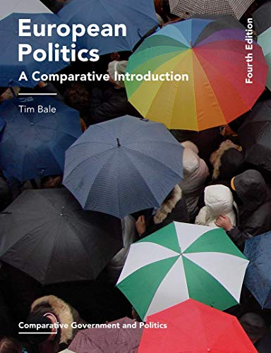 Compare Textbook Prices for European Politics: A Comparative Introduction Comparative Government and Politics 4th ed. 2017 Edition ISBN 9781137581334 by Bale, Tim