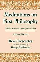 Meditations on First Philosophy/Meditationes de prima philosophia: A Bilingual Edition (English and Latin Edition) by Rene Descartes(1990-08-31)