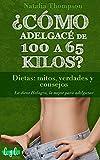 ¿Cómo adelgacé de 100 a 65 kilos? Dietas: mitos, verdades y consejos: La dieta Halagra, la mejor para adelgazar