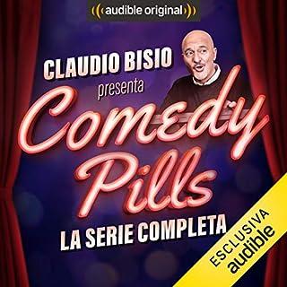 Claudio Bisio presenta Comedy Pills. La serie completa                   Di:                                                                                                                                 vari                               Letto da:                                                                                                                                 Claudio Bisio,                                                                                        Paolo Rossi,                                                                                        Renato Pozzetto,                   e altri                 Durata:  5 ore e 54 min     143 recensioni     Totali 3,8