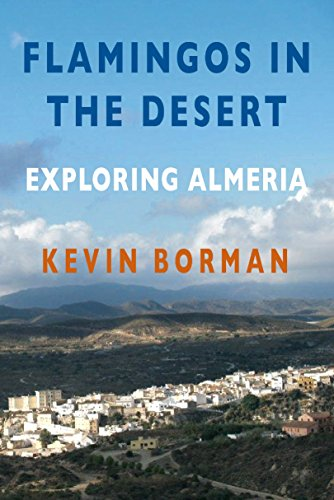 FLAMINGOS IN THE DESERT: EXPLORING ALMERIA (English Edition) eBook ...