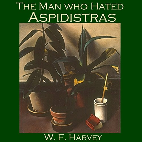 The Man Who Hated Aspidistras cover art