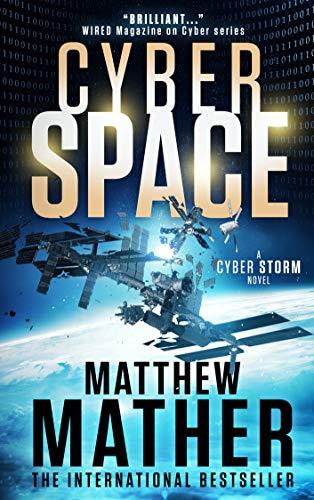 CyberSpace: A CyberStorm Novel (Cyber Series Book 1) by [Matthew Mather]