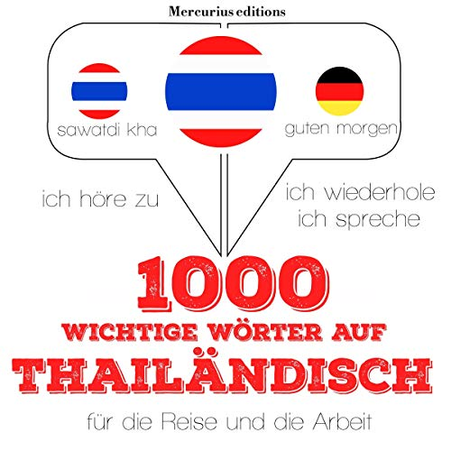 1000 wichtige Wörter auf Thailändisch für die Reise und die Arbeit     Ich höre zu. Ich wiederhole. Ich spreche.              By:                                                                                                                                 J. M. Gardner                               Narrated by:                                                                                                                                 Élodie,                                                                                        Rungsima                      Length: 2 hrs and 39 mins     Not rated yet     Overall 0.0