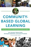 Community-based Global Learning: The Theory and Practice of Ethical Engagement at Home and Abroad