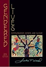 Gendered Lives - Communication, Gender, and Culture (8th, Eighth Edition) - By Julia T. Wood