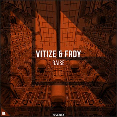 VITIZE, FRDY & Revealed Recordings