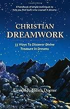 Christian Dreamwork: 33 Ways To Discover Divine Treasure In Dreams