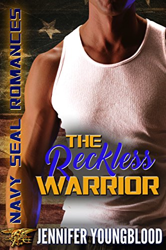 The Reckless Warrior (Jennifer's Navy SEAL Romance Book 1)